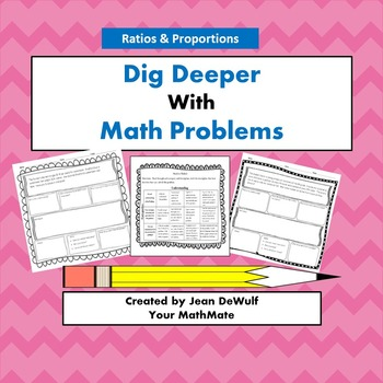 Dig Deeper with Math Problems  Ratios & Proprotions Grade 6
