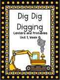 Dig Dig Digging, Kindergarten, Unit 1, Week 6, Centers and Printables