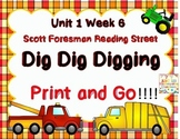 Dig Dig Digging  - Print and Go  Unit 1 Week 6 Reading Street