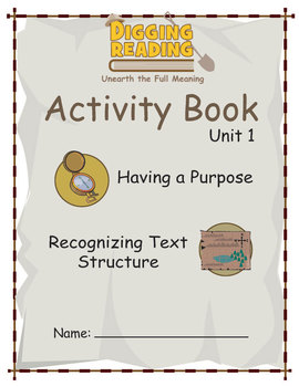 Digging Reading, Unit 1: Having a Purpose and Recognizing Text Structure