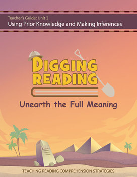 Digging Reading, Unit 2: Using Prior Knowledge and Making Inferences