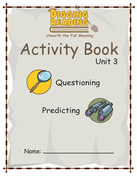 Digging Reading, Unit 3: Questioning and Predicting