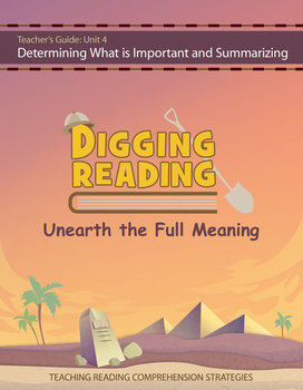 Digging Reading, Unit 4: Determining What Is Important and Summarizing