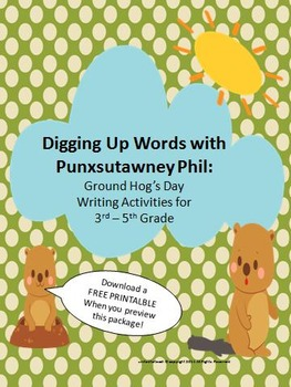 Ground Hog's Day: Digging Up Words Writing Package (3rd-5th)