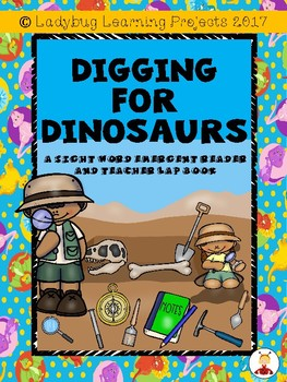 Digging for Dinosaurs  (A Sight Word Emergent Reader and T
