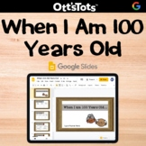 Digital 100th Day of School Activity: When I Am 100 Years