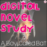 Digital A Boy Called Bat Novel Study for Distance Learning