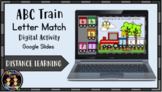Digital ABC Train Letter Match (Google Slides) Distance Learning