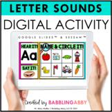 Digital Activities Letter Sounds Google Classroom™ Seesaw™