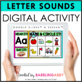 Digital Activities Letter Sounds Google Classroom™ Seesaw™