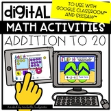 Digital Activities Math Addition to 20 for Google Classroo