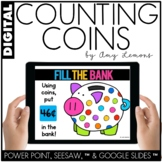 Digital Activities for Counting Coins (SEESAW, GOOGLE SLID