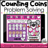 Counting Coins Problem Solving | Digital Valentine's Day Activities