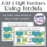 Digital Add 3 Digit Numbers Using Models