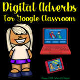 Digital Adverbs for Google Classroom and Distance Learning