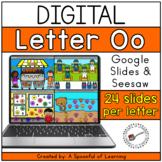 Digital Alphabet Activities - Letter Oo for GOOGLE SLIDES   SEESAW