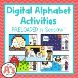 Digital Alphabet Activities PRELOADED in Seesaw™️
