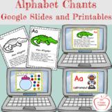 Alphabet Chants / Google Slides and Printables