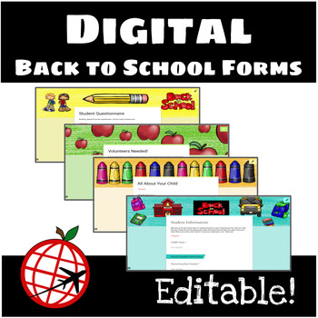 Digital Back to School Forms- EDITABLE!