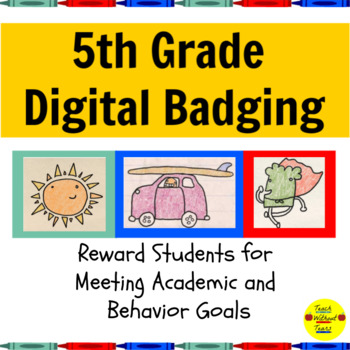 Digital Brag Tags Fifth Grade:  Manage Student Behavior and Standard Mastery