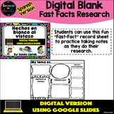 Digital Blank Fast Facts (Spanish Version) - Google Classr