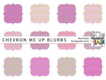Digital Blurbs - Chevron Me Up Blurbs