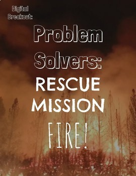 Digital Breakout | Escape Room | Earth Day | Problem-Solvers:Rescue Mission Fire