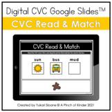 Digital CVC Google Slides™ - CVC Read & Match