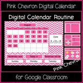 Digital Calendar Routine - Pink Chevron (Great for Google Classroom!)