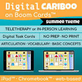 Digital Cariboo Game     Boom Cards™     Speech Therapy     Summer Theme