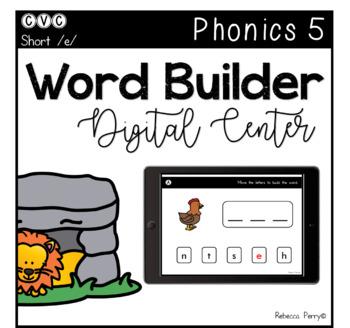 Digital Center - CVC Short Vowel E (Google Classroom) - Word Builder