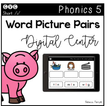 Digital Center - CVC Short Vowel I (Google Classroom) - Word Picture Pairs