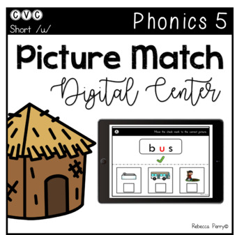 Digital Center - CVC Short Vowel U (Google Classroom) - Picture Match