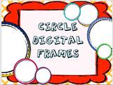 Digital Circle Frames