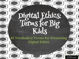 Digital Citizenship & Ethics Vocabulary- 65 Terms!