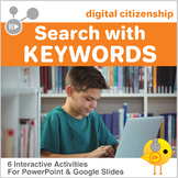 Digital Citizenship - Search the Internet Using Keywords