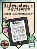 Digital Classroom Decor - Watercolors and Succulents