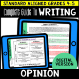 Digital Complete Guide to Opinion Writing Gr 4-5 (Google C