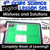 Digital Complete Lesson Set - 4th Grade Mixtures and Solut