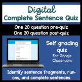 Complete Sentence pre and post quiz for Google Classroom