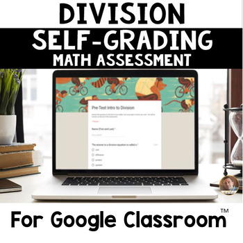 Digital Division SELF-GRADING Assessments for Google Classroom