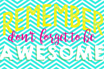 Digital Download Print - Don't forget to be AWESOME! (bright)