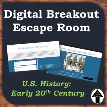 Digital Breakout Escape Room Activity U.S. History Early 20th Century 1900's