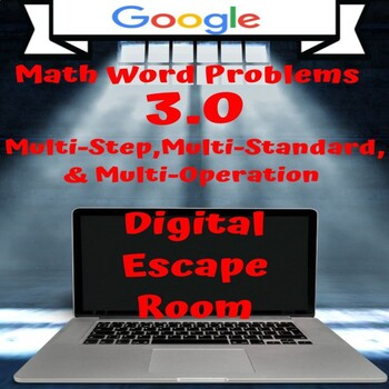 Digital Escape Room-Word Problems 3.0: Real-World, Multi-Step, & Multi-Operation