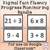 Digital Fact Fluency Progress Monitoring Google Classroom™ Bundle