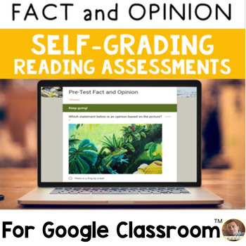Digital Fact and Opinion SELF-GRADING Assessments for Google Classroom