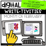 Digital February Writing for Google Classroom™ & Seesaw™ D