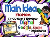 Digital Fiction Main Idea & Details ~ Google Slides™