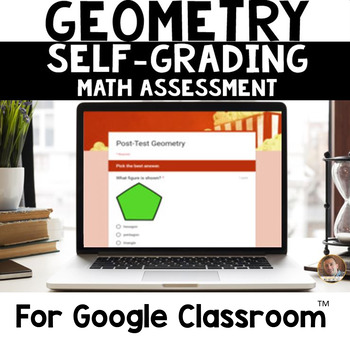 Digital Geometry SELF-GRADING Assessments for Google Classroom