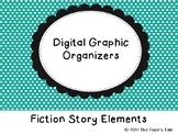 Digital Graphic Organizer - Fiction Story Elements